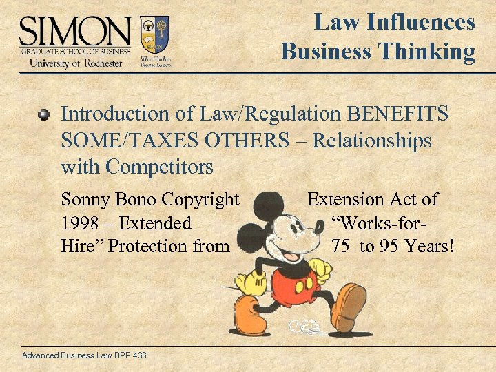 Law Influences Business Thinking Introduction of Law/Regulation BENEFITS SOME/TAXES OTHERS – Relationships with Competitors