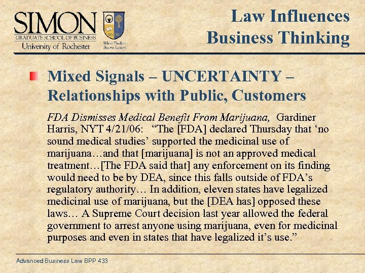 Law Influences Business Thinking Mixed Signals – UNCERTAINTY – Relationships with Public, Customers FDA