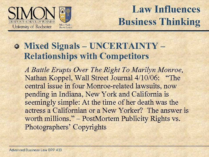 Law Influences Business Thinking Mixed Signals – UNCERTAINTY – Relationships with Competitors A Battle