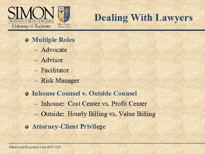 Dealing With Lawyers Multiple Roles – Advocate – Advisor – Facilitator – Risk Manager