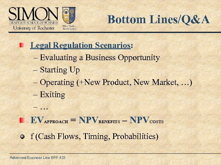 Bottom Lines/Q&A Legal Regulation Scenarios: – Evaluating a Business Opportunity – Starting Up –