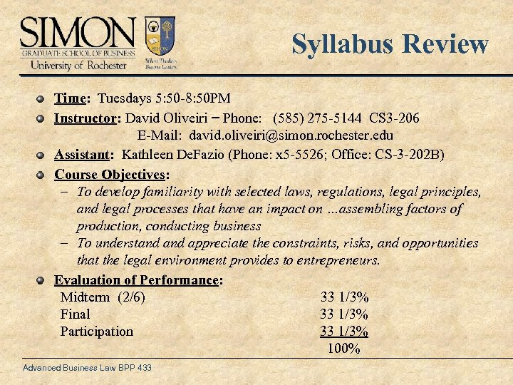 Syllabus Review Time: Tuesdays 5: 50 -8: 50 PM Instructor: David Oliveiri – Phone: