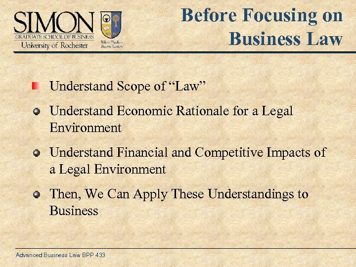 "Before Focusing on Business Law Understand Scope of ""Law"" Understand Economic Rationale for a"