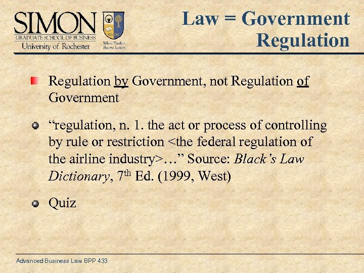 "Law = Government Regulation by Government, not Regulation of Government ""regulation, n. 1. the"