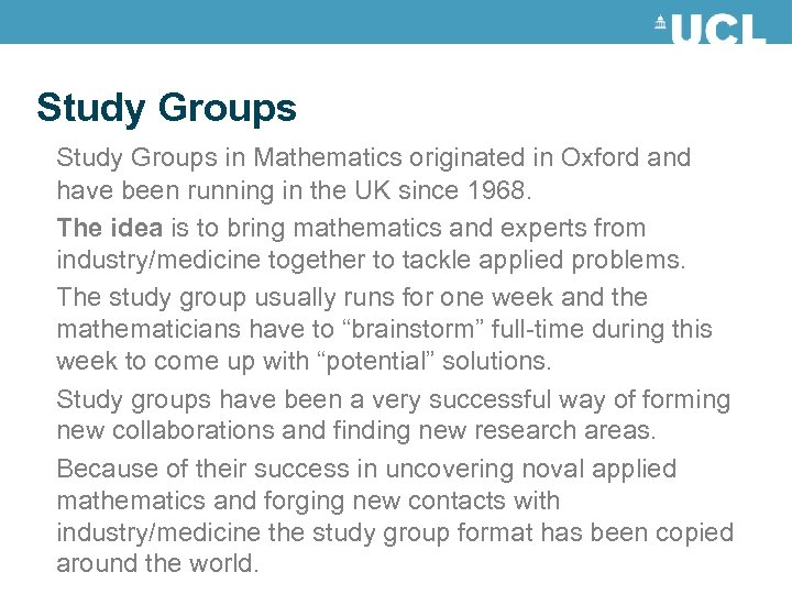 Study Groups in Mathematics originated in Oxford and have been running in the UK