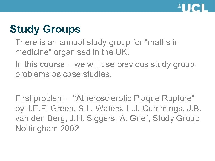 """Study Groups There is an annual study group for """"maths in medicine"""" organised in"""