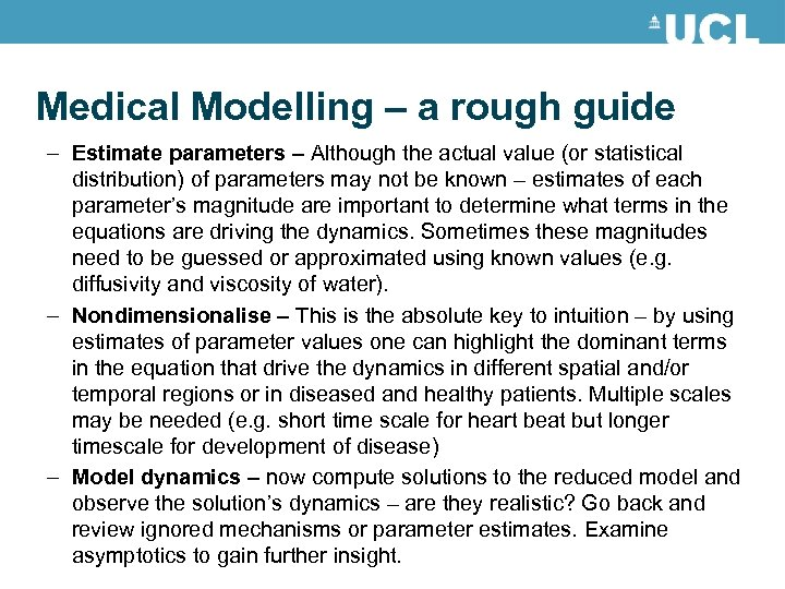 Medical Modelling – a rough guide – Estimate parameters – Although the actual value