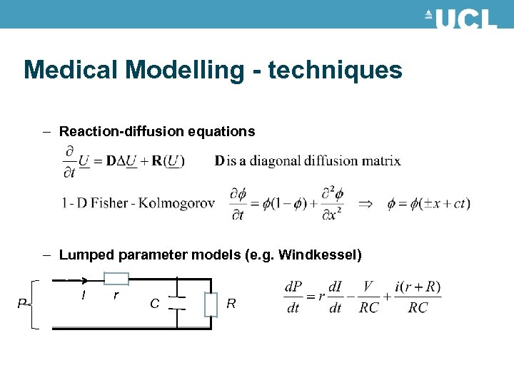 Medical Modelling - techniques – Reaction-diffusion equations – Lumped parameter models (e. g. Windkessel)