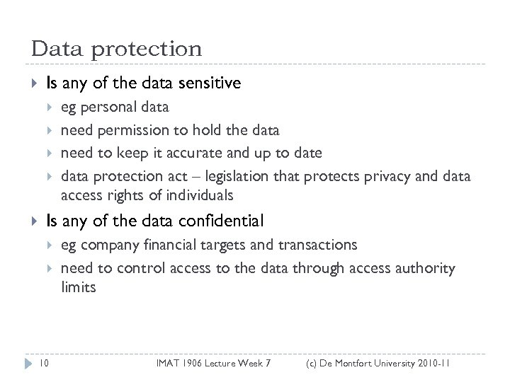 Data protection Is any of the data sensitive eg personal data need permission to