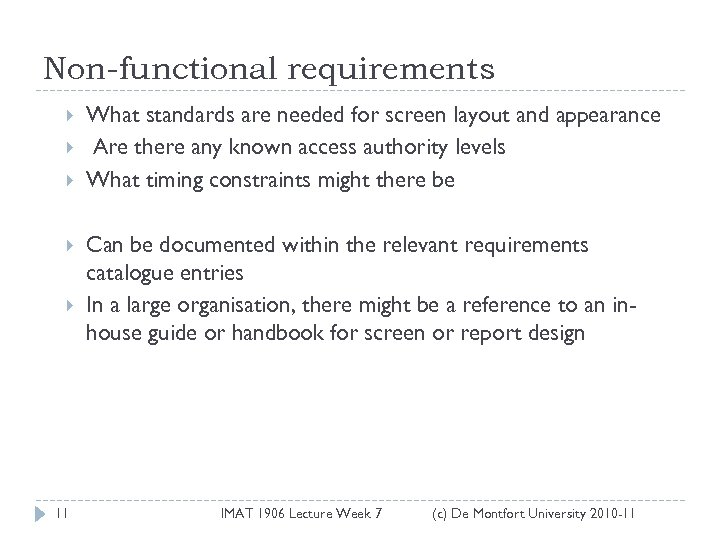 Non-functional requirements 11 What standards are needed for screen layout and appearance Are there