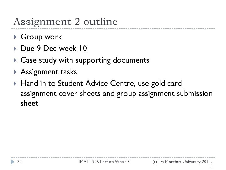 Assignment 2 outline Group work Due 9 Dec week 10 Case study with supporting