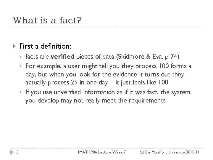 What is a fact? First a definition: 5 facts are verified pieces of data
