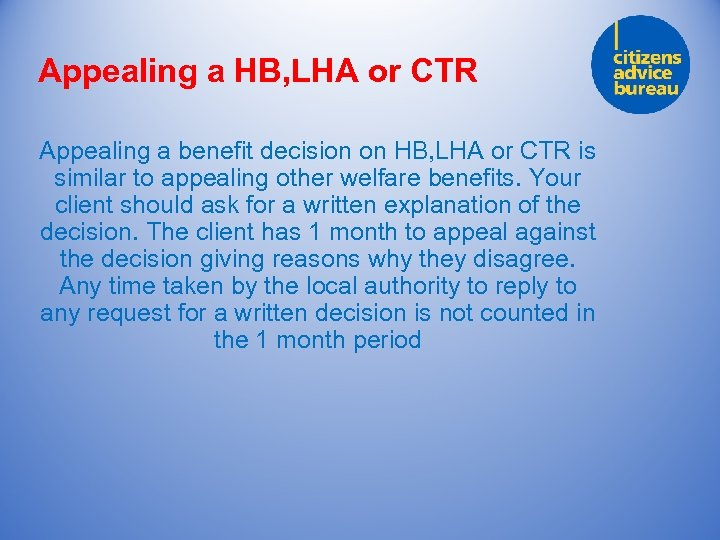 Appealing a HB, LHA or CTR Appealing a benefit decision on HB, LHA or