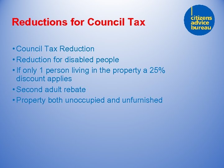 Reductions for Council Tax • Council Tax Reduction • Reduction for disabled people •