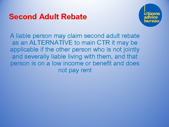 Second Adult Rebate A liable person may claim second adult rebate as an ALTERNATIVE