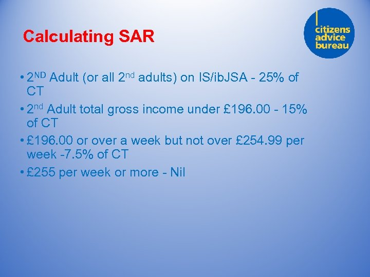 Calculating SAR • 2 ND Adult (or all 2 nd adults) on IS/ib. JSA