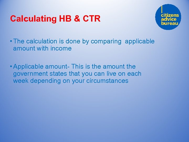 Calculating HB & CTR • The calculation is done by comparing applicable amount with