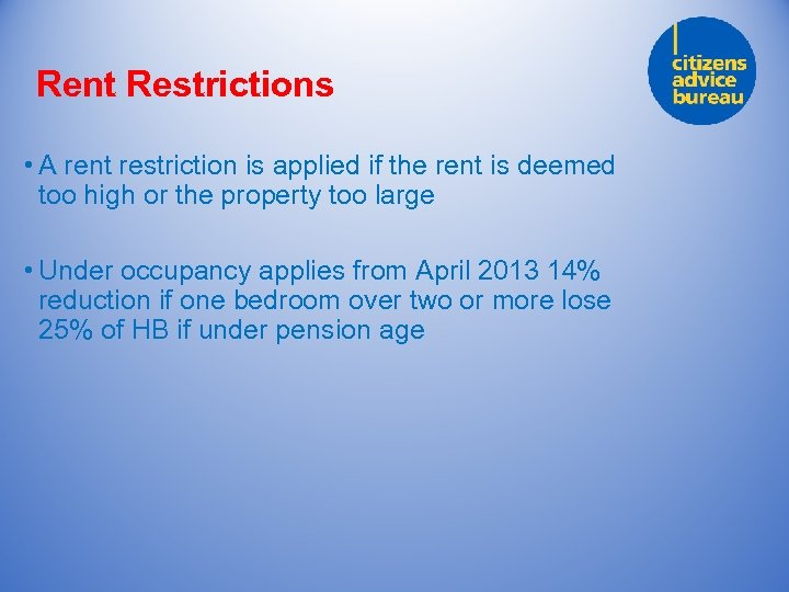 Rent Restrictions • A rent restriction is applied if the rent is deemed too