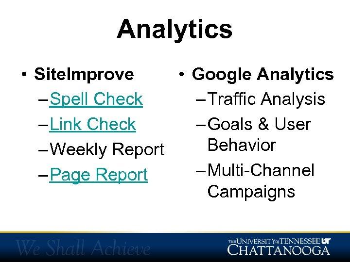 Analytics • Site. Improve • Google Analytics – Spell Check – Traffic Analysis –
