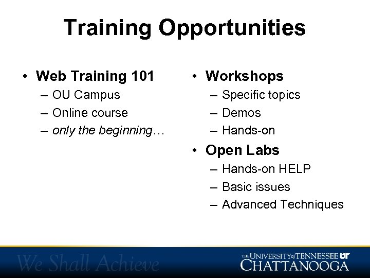 Training Opportunities • Web Training 101 – OU Campus – Online course – only