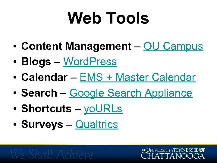 Web Tools • • • Content Management – OU Campus Blogs – Word. Press
