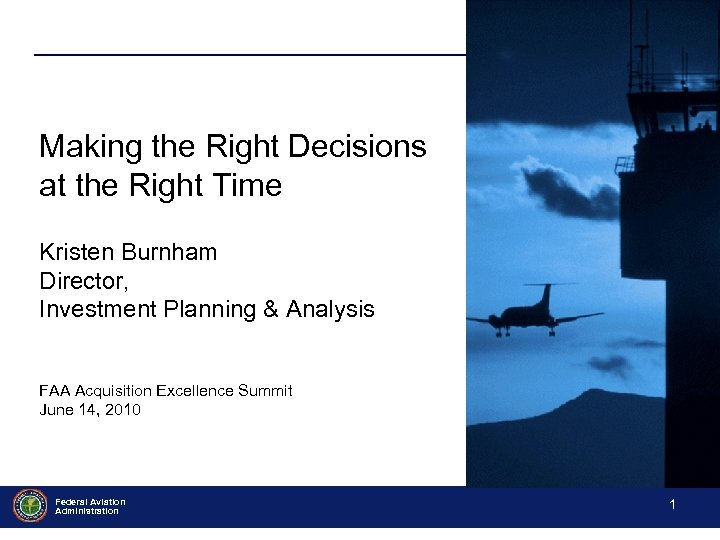 Making the Right Decisions at the Right Time Kristen Burnham Director, Investment Planning &