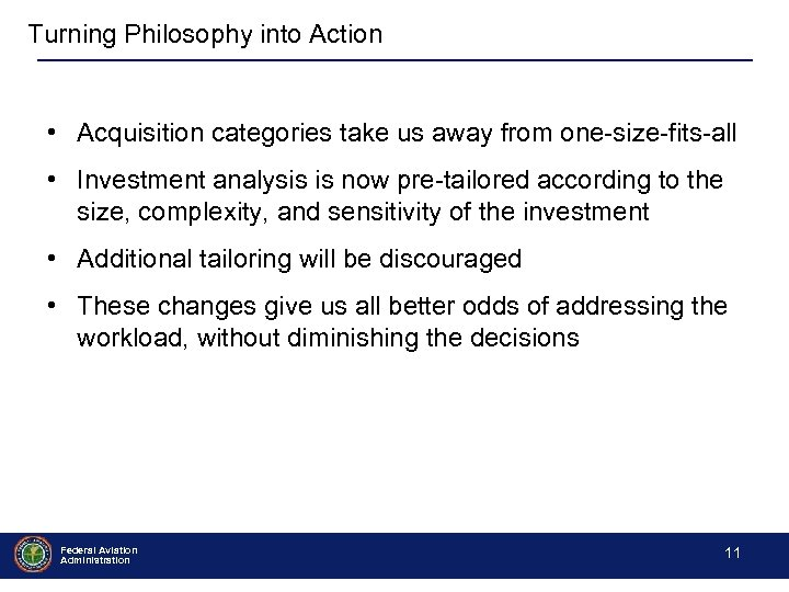 Turning Philosophy into Action • Acquisition categories take us away from one-size-fits-all • Investment