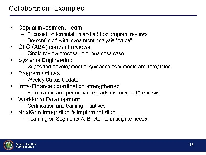 Collaboration--Examples • Capital Investment Team – Focused on formulation and ad hoc program reviews