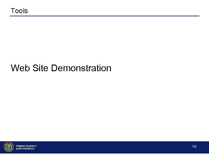 Tools Web Site Demonstration Federal Aviation Administration - 19