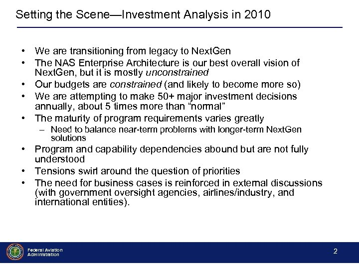Setting the Scene—Investment Analysis in 2010 • We are transitioning from legacy to Next.