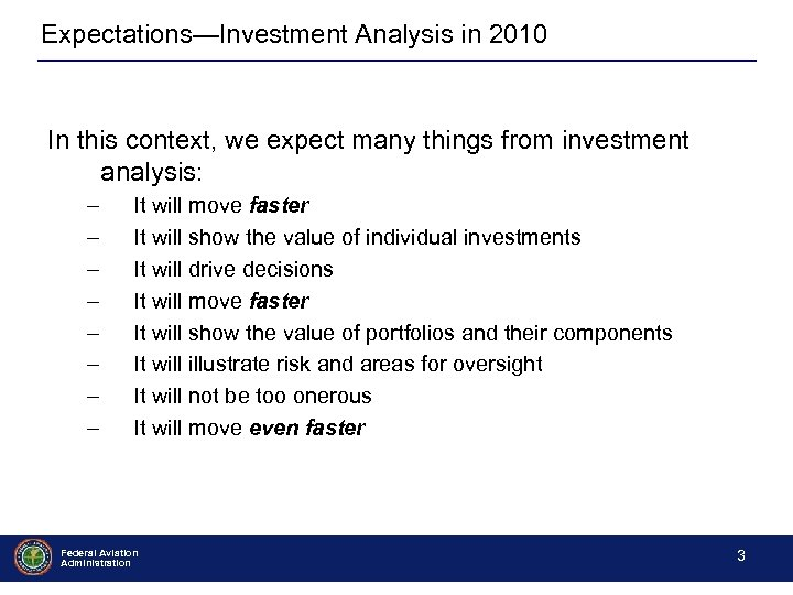 Expectations—Investment Analysis in 2010 In this context, we expect many things from investment analysis:
