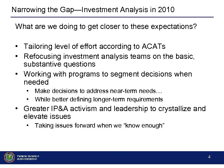Narrowing the Gap—Investment Analysis in 2010 What are we doing to get closer to