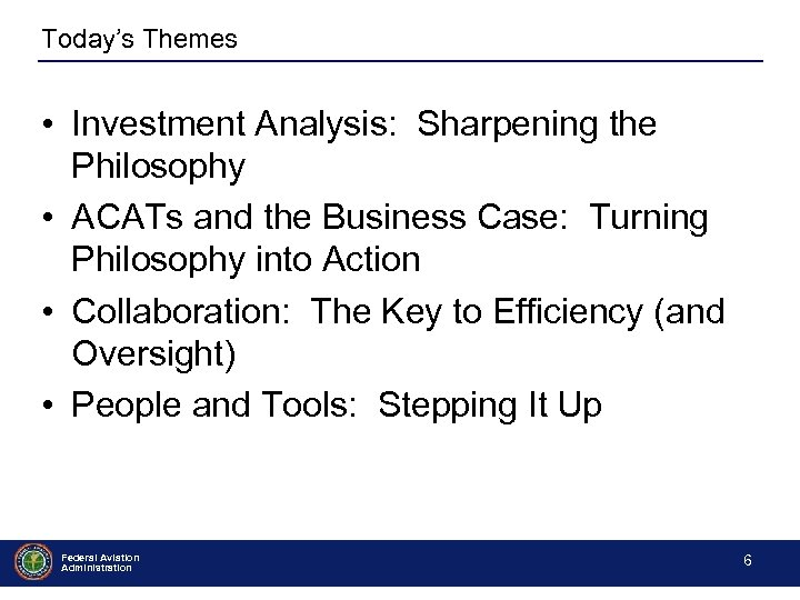 Today's Themes • Investment Analysis: Sharpening the Philosophy • ACATs and the Business Case: