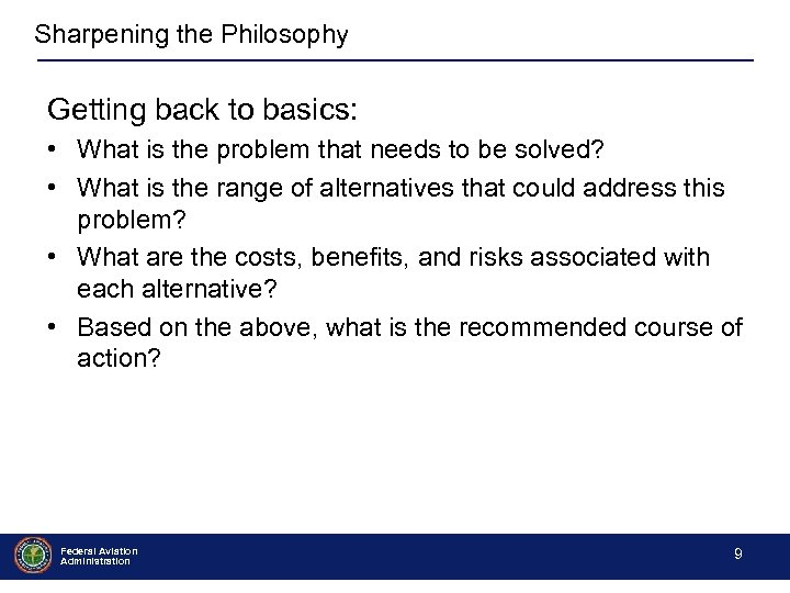 Sharpening the Philosophy Getting back to basics: • What is the problem that needs