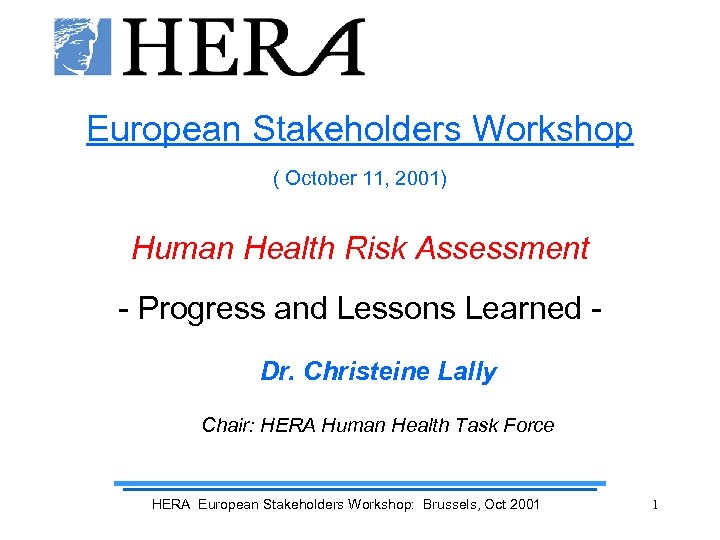 European Stakeholders Workshop ( October 11, 2001) Human Health Risk Assessment - Progress and