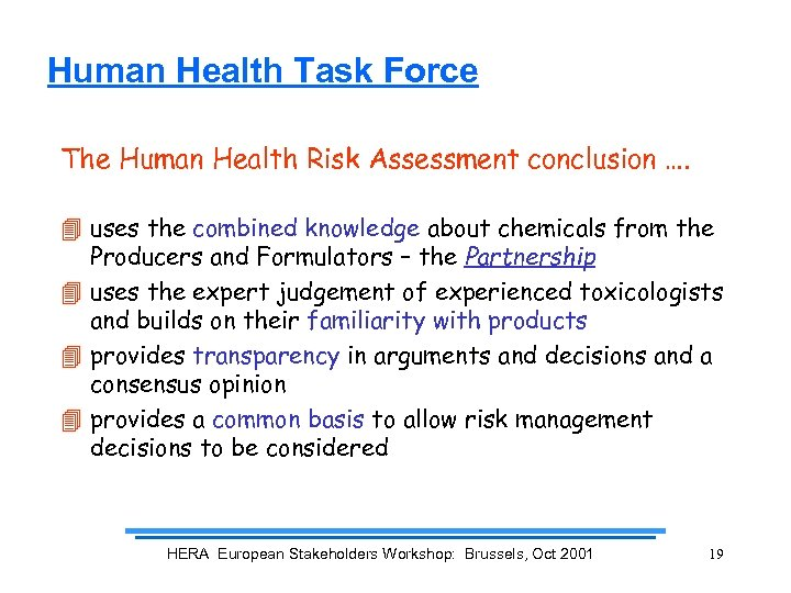 Human Health Task Force The Human Health Risk Assessment conclusion …. 4 uses the