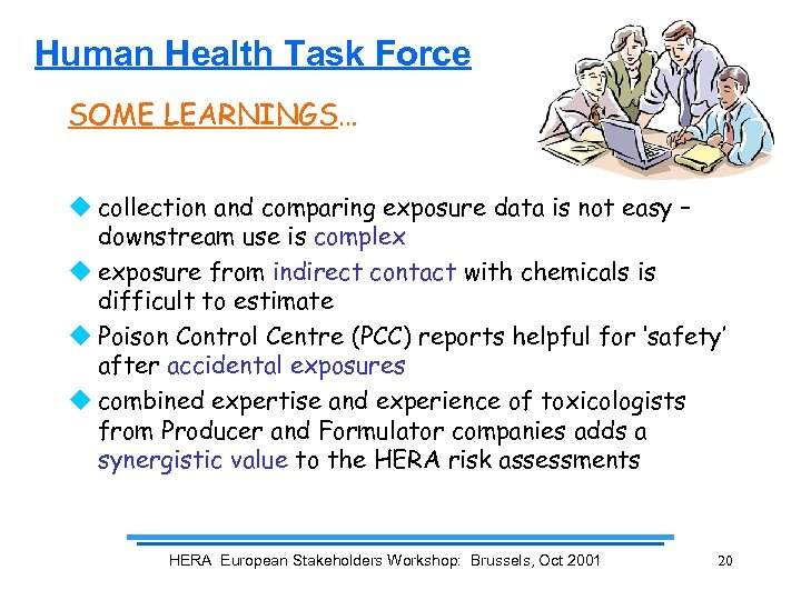 Human Health Task Force SOME LEARNINGS… u collection and comparing exposure data is not