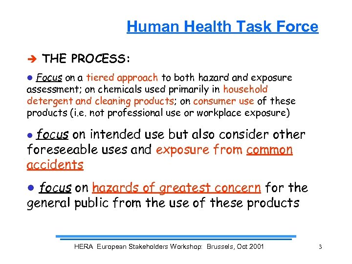 Human Health Task Force è THE PROCESS: Focus on a tiered approach to both