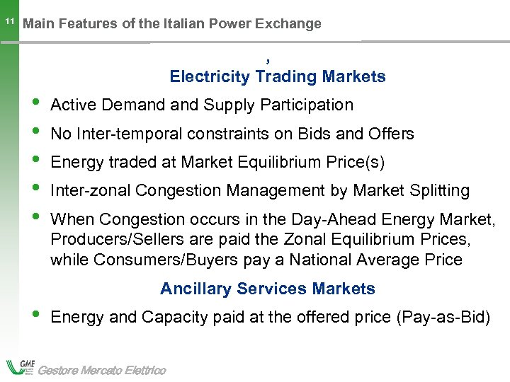 11 Main Features of the Italian Power Exchange , Electricity Trading Markets • •