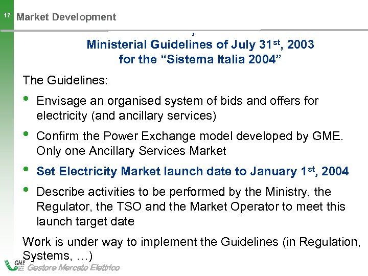 "17 Market Development , Ministerial Guidelines of July 31 st, 2003 for the ""Sistema"