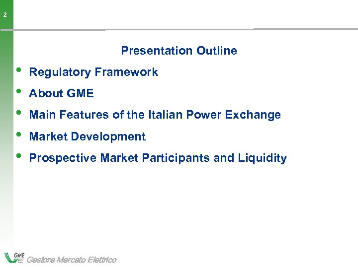 2 Presentation Outline • • • 2 Regulatory Framework About GME Main Features of