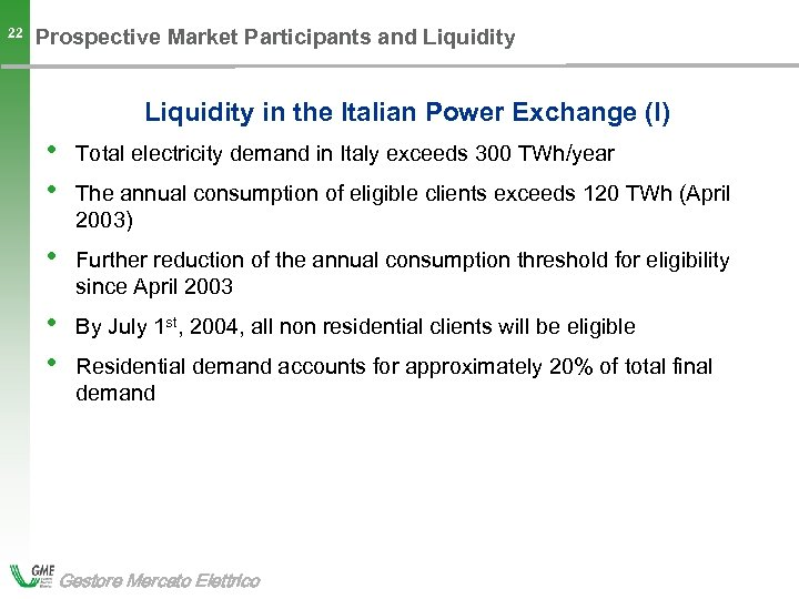 22 Prospective Market Participants and Liquidity in the Italian Power Exchange (I) • •