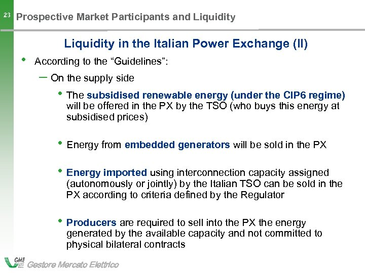 23 Prospective Market Participants and Liquidity in the Italian Power Exchange (II) • According