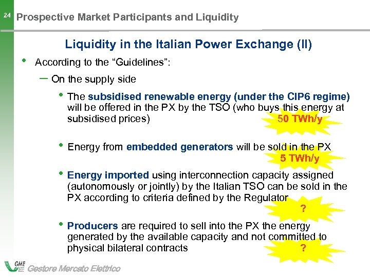 24 Prospective Market Participants and Liquidity in the Italian Power Exchange (II) • According