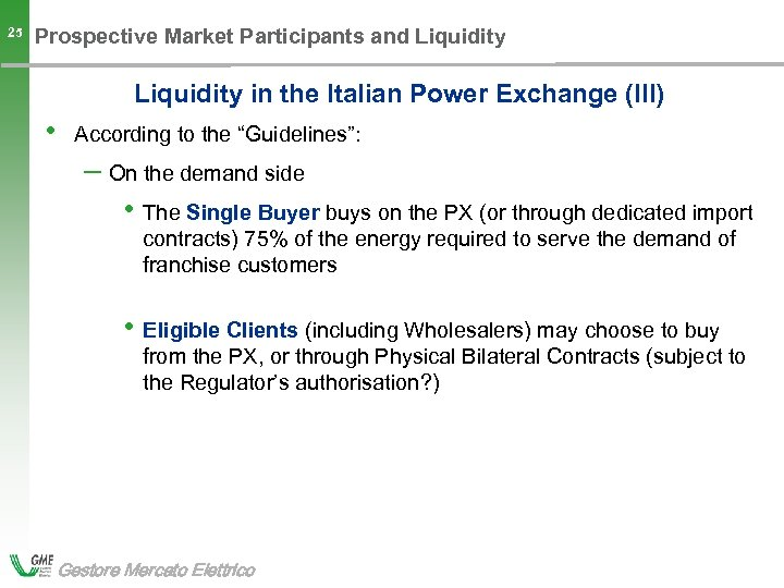 25 Prospective Market Participants and Liquidity in the Italian Power Exchange (III) • According