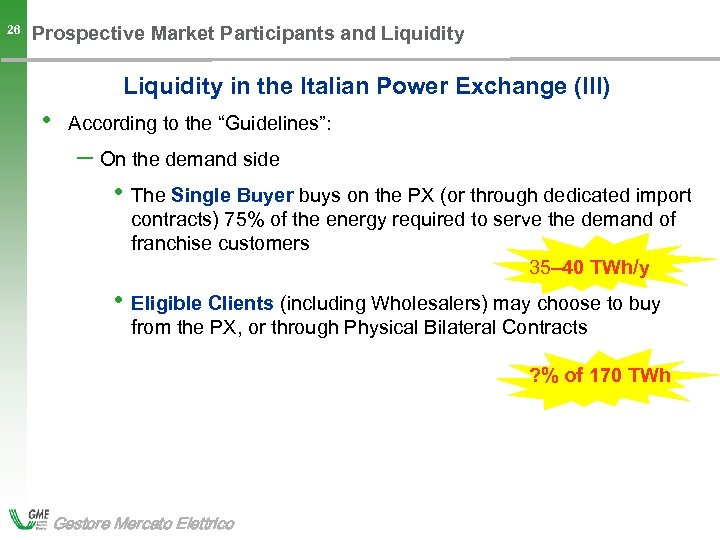 26 Prospective Market Participants and Liquidity in the Italian Power Exchange (III) • According