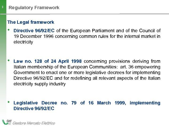 Regulatory Framework 3 The Legal framework • • Law no. 128 of 24 April