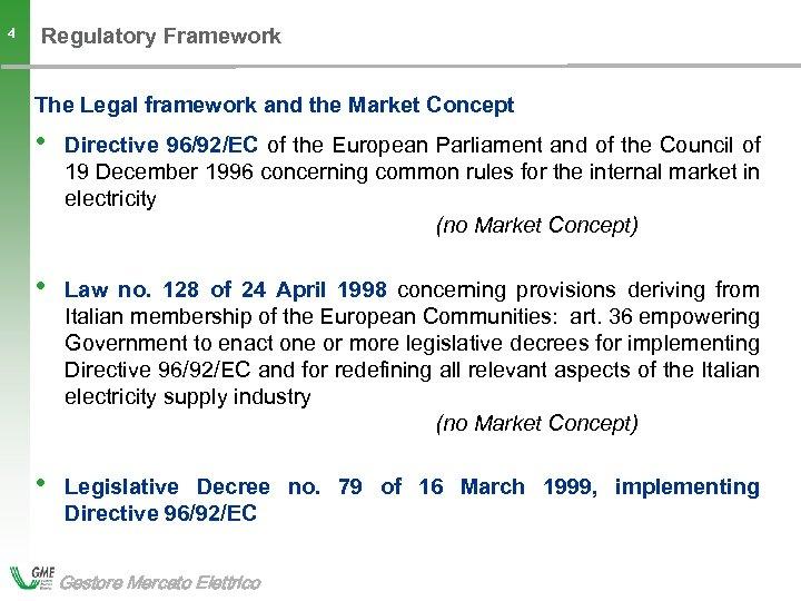 Regulatory Framework 4 The Legal framework and the Market Concept • • Law no.