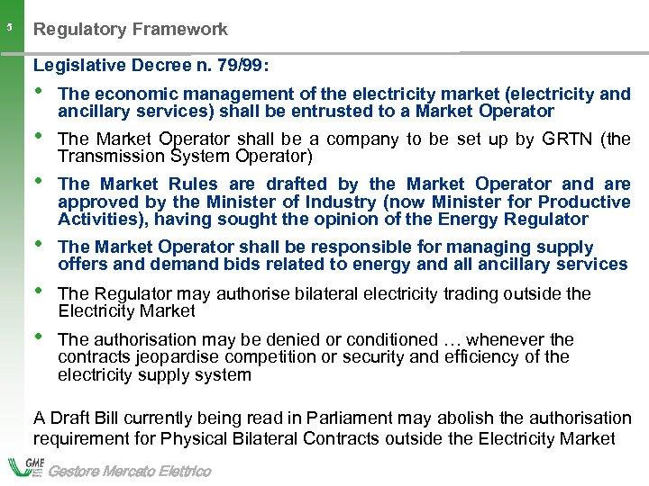 Regulatory Framework 5 Legislative Decree n. 79/99: • The economic management of the electricity