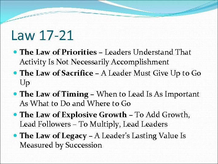 Law 17 -21 The Law of Priorities – Leaders Understand That Activity Is Not